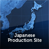 Japanese Production Site