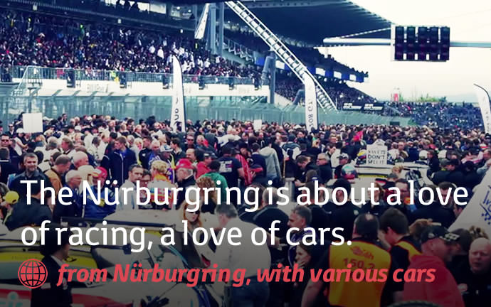 The Nürburgring is about a love of racing, a love of cars.