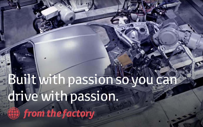 Built with passion so you can drive with passion.