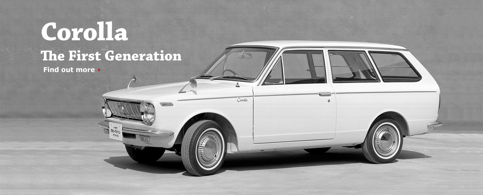 Corolla The First Generation Find out more