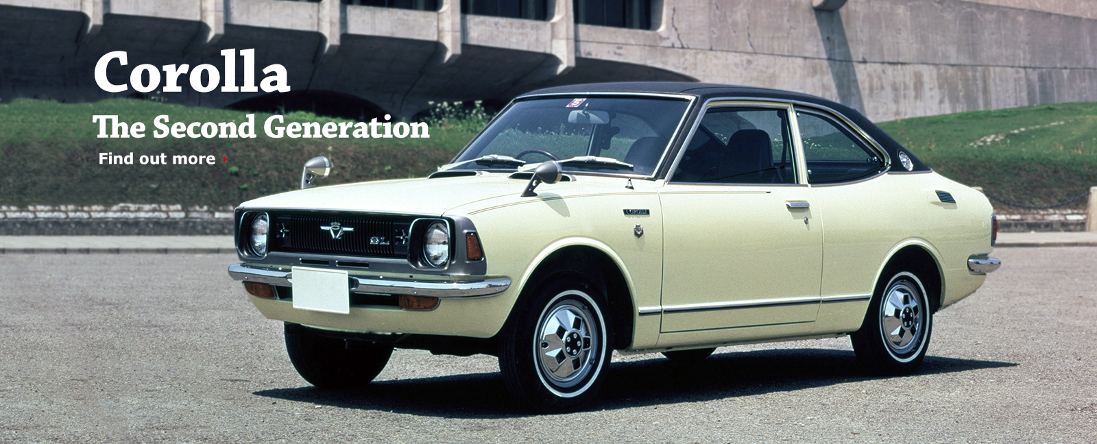 Corolla The Second Generation Find out more