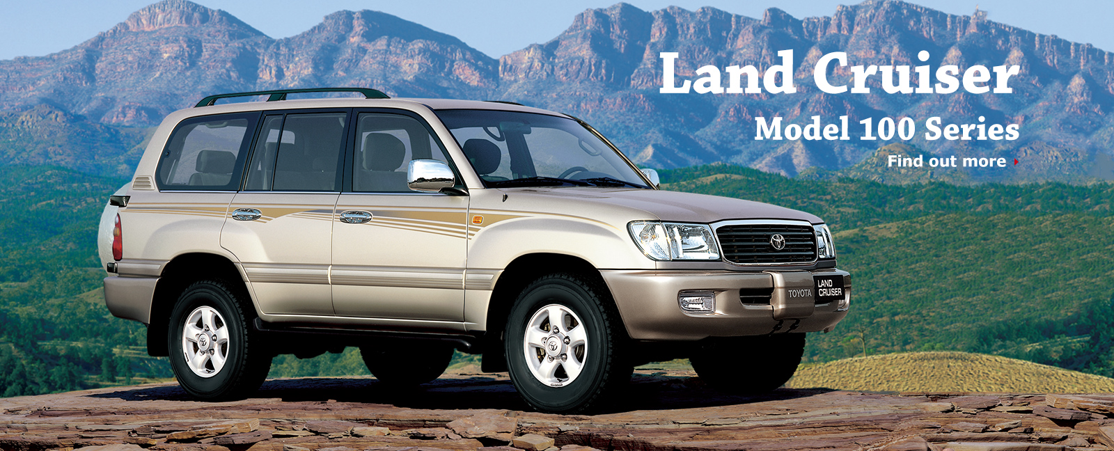 Land Cruiser Model 100 Series Find out more