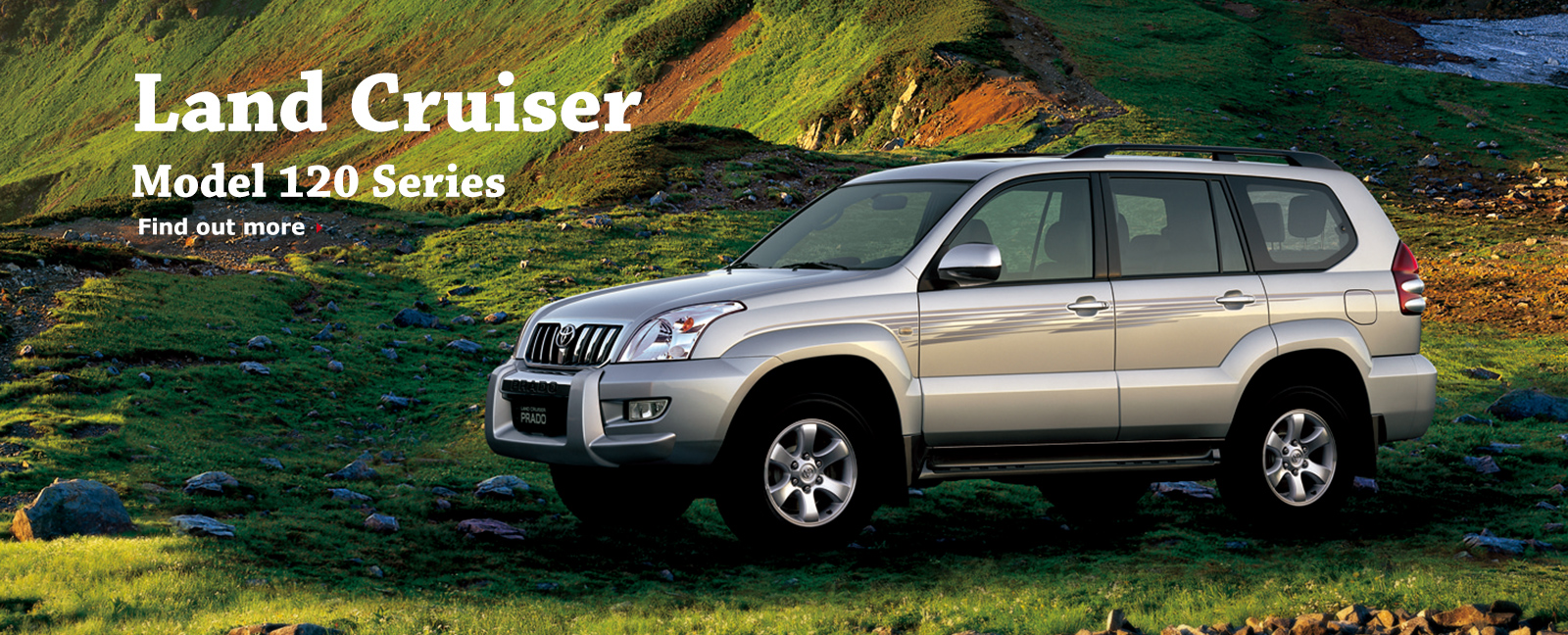 Land Cruiser Model 120 Series Find out more