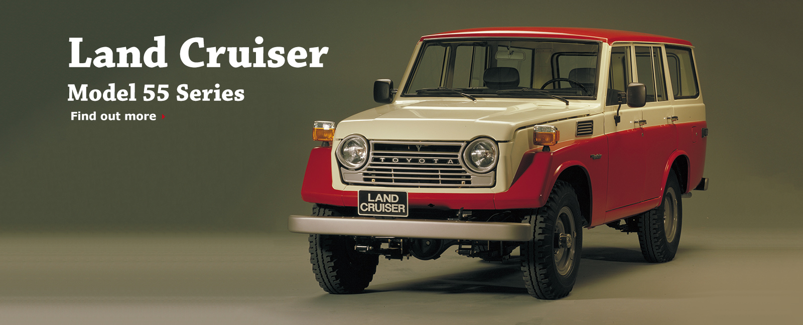 Land Cruiser Model 55 Series Find out more