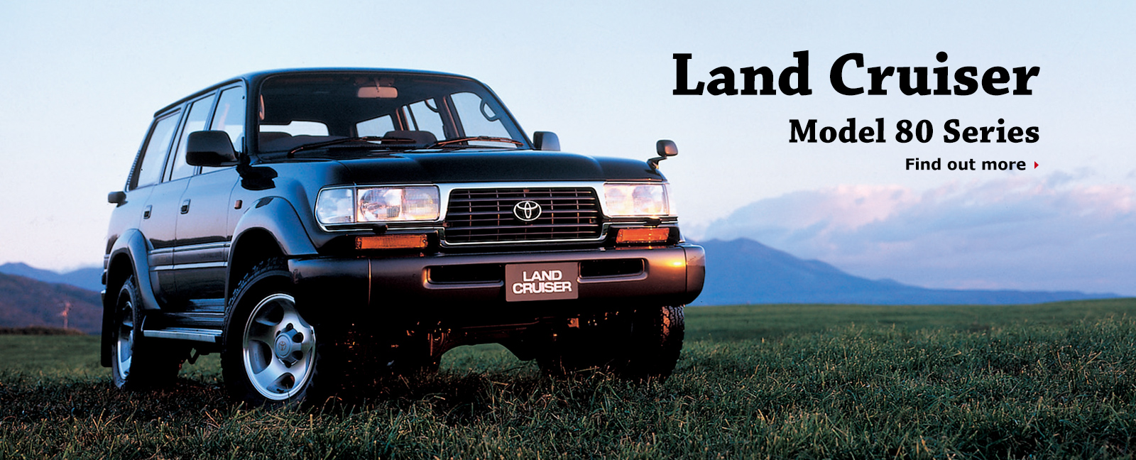 Land Cruiser Model 80 Series Find out more
